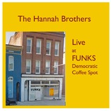 Live at Funks, the Hannah Brothers play Funks Democratic Coffee Shop